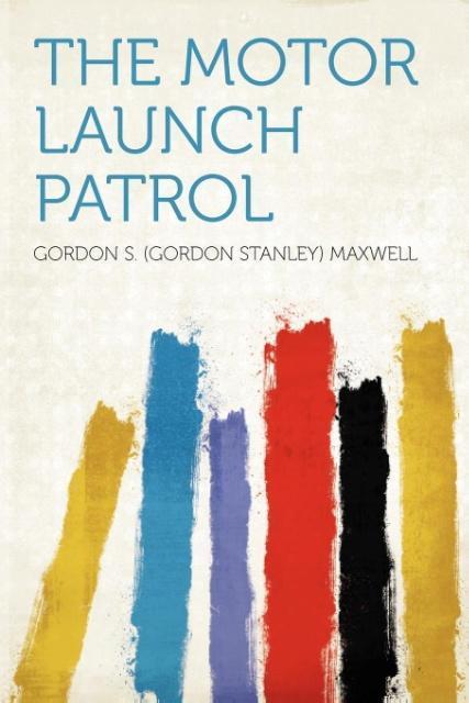 The Motor Launch Patrol als Taschenbuch von