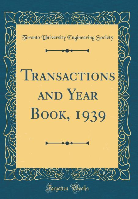 Transactions and Year Book, 1939 (Classic Repri...