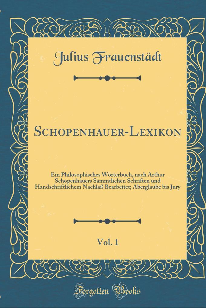 Schopenhauer-Lexikon, Vol. 1 als Buch von Juliu...