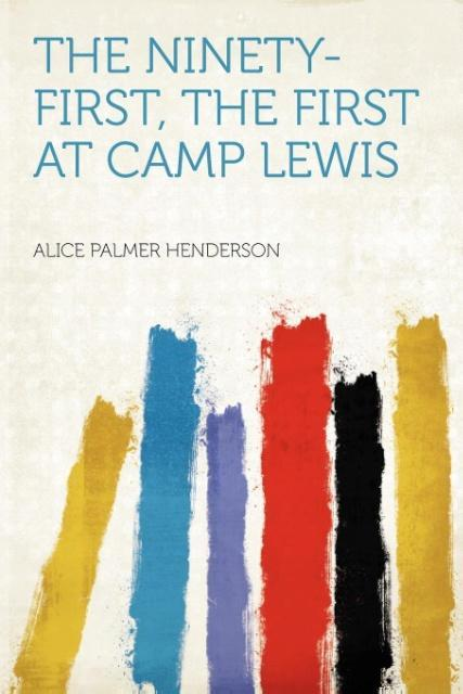 The Ninety-first, the First at Camp Lewis als T...