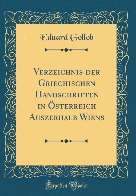 Verzeichnis der Griechischen Handschriften in Ö...