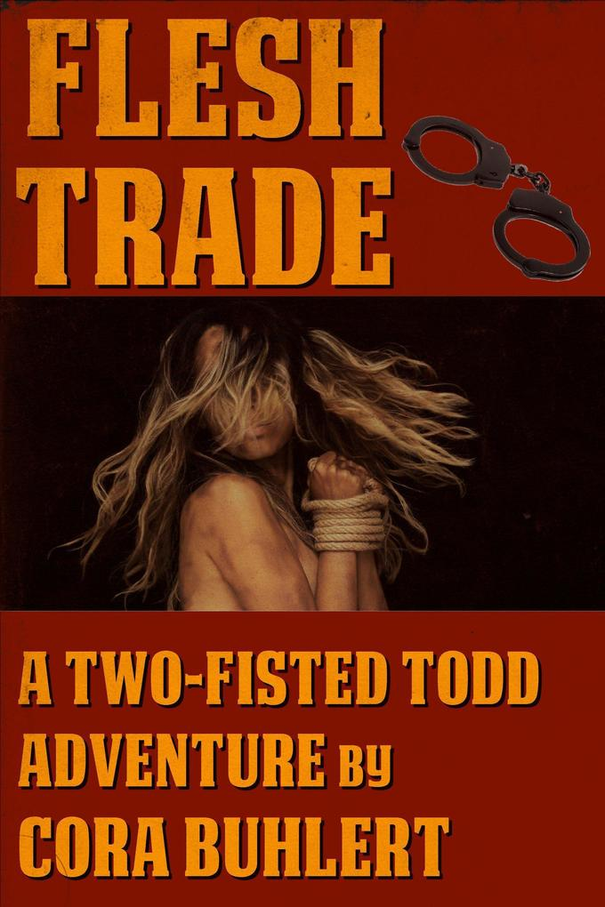 Flesh Trade (Two-Fisted Todd Adventures, #2) als eBook