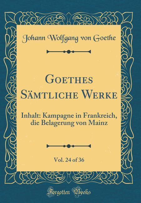 Goethes Sämtliche Werke, Vol. 24 of 36 als Buch...