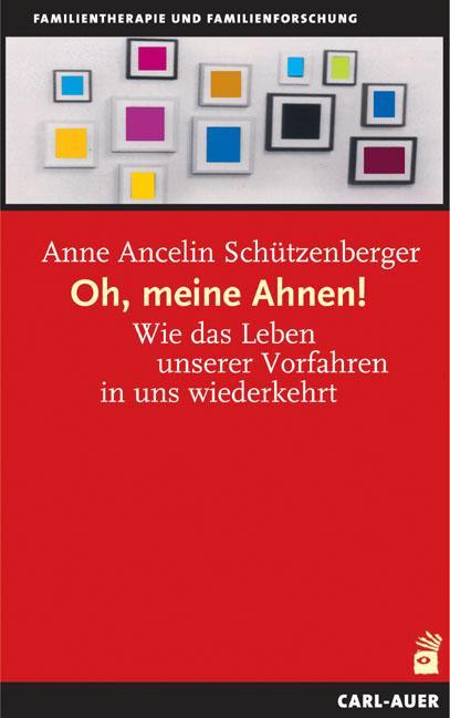 Oh, meine Ahnen! als Buch von Anne Ancelin Schü...