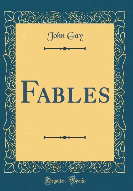 Fables (Classic Reprint) als Buch von John Gay