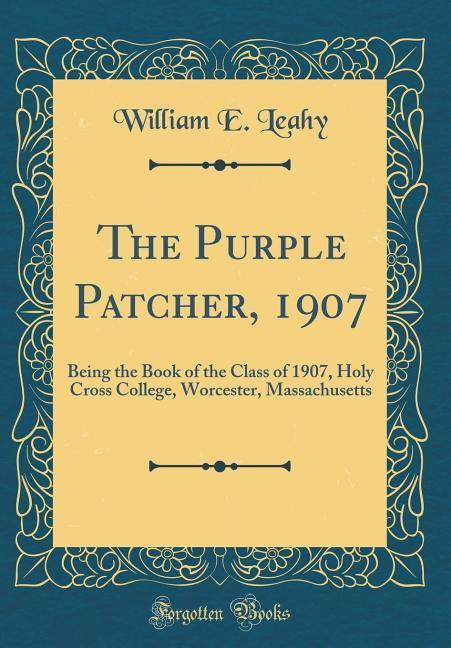 The Purple Patcher, 1907 als Buch von William E...