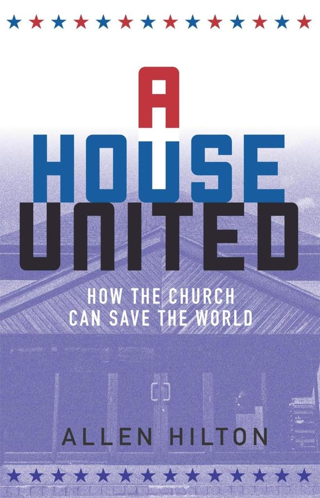 A House United als eBook Download von Allen Hilton