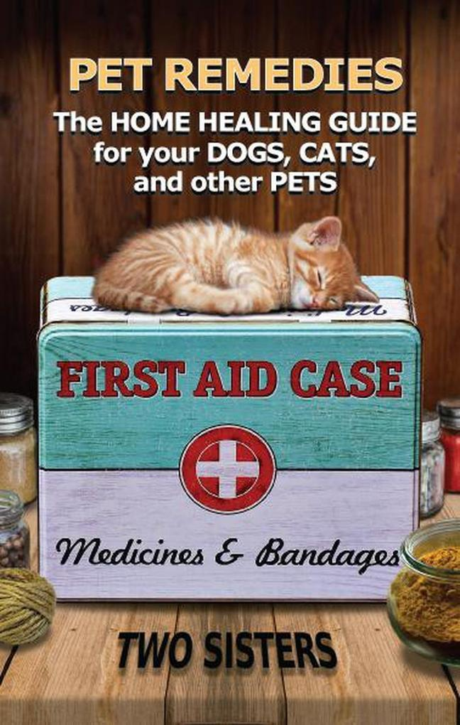 Pet Remedies - The Home Healing Guide for your ...