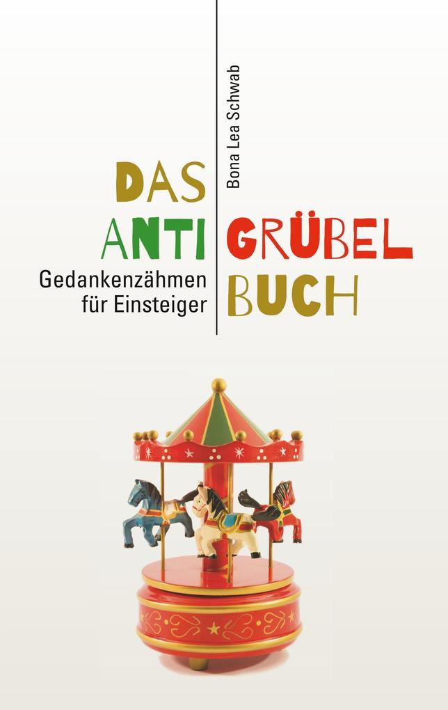 Das Anti-Grübel-Buch als Buch