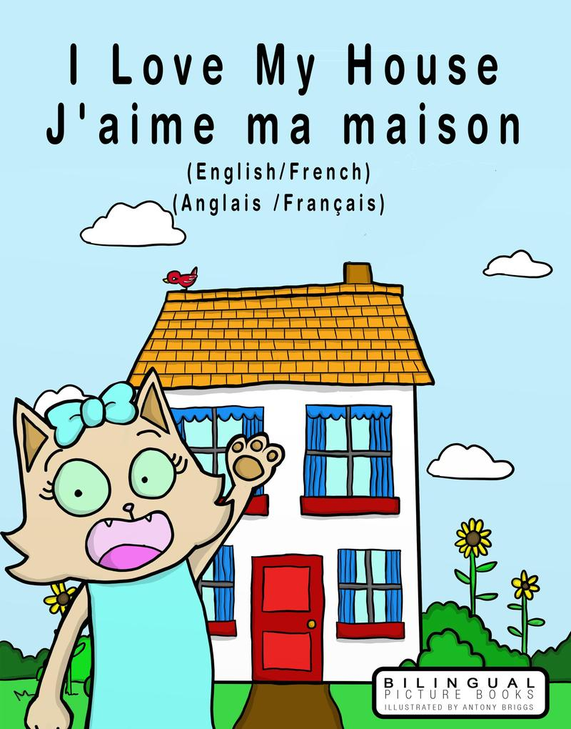 I Love my House - J´aime ma Maison - English/Fr...