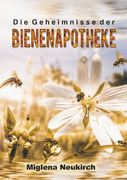 Die Geheimnisse der Bienenapotheke
