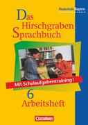 Das Hirschgraben Sprachbuch 6. Arbeitsheft. Realschule. Bayern / mit Lösungen. Neue Rechtschreibung
