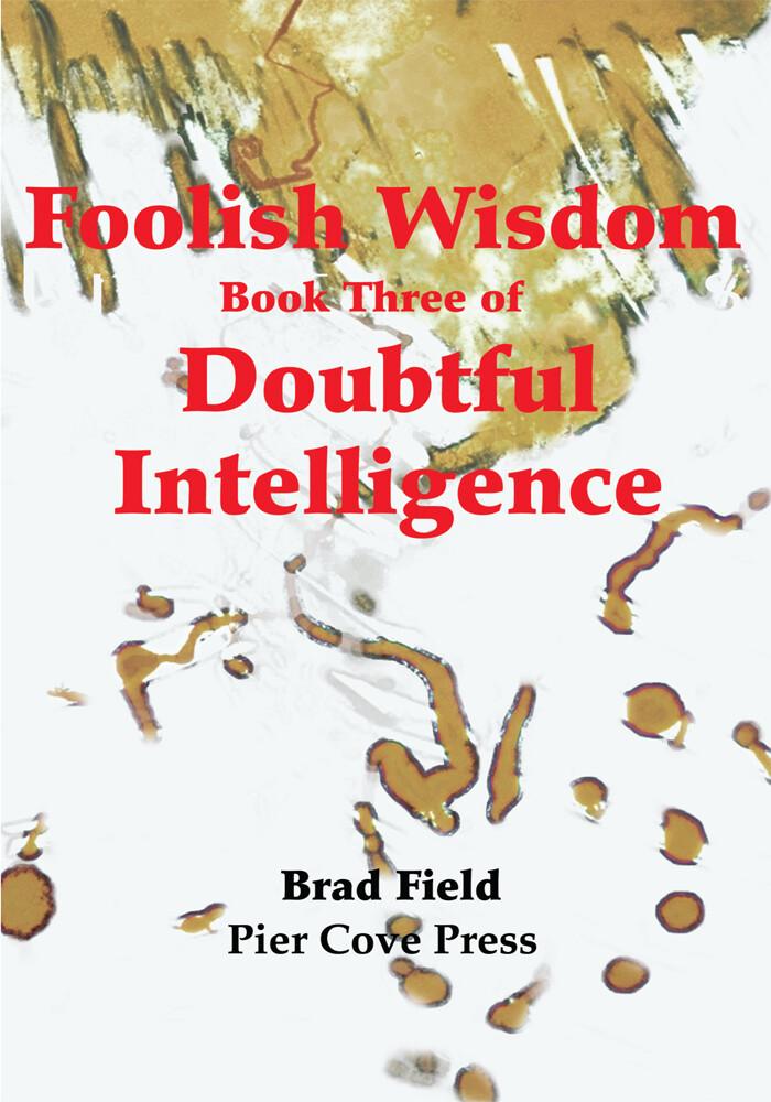 Foolish Wisdom als eBook Download von Brad Field