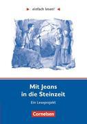 einfach lesen! Mit Jeans in die Steinzeit. Aufgaben und Lösungen