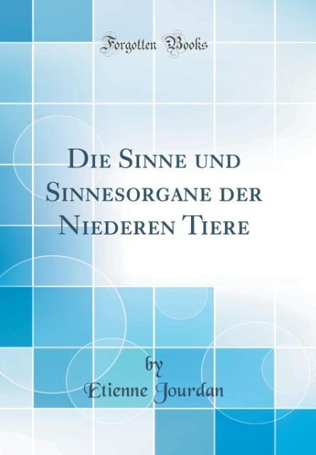 Die Sinne und Sinnesorgane der Niederen Tiere (...
