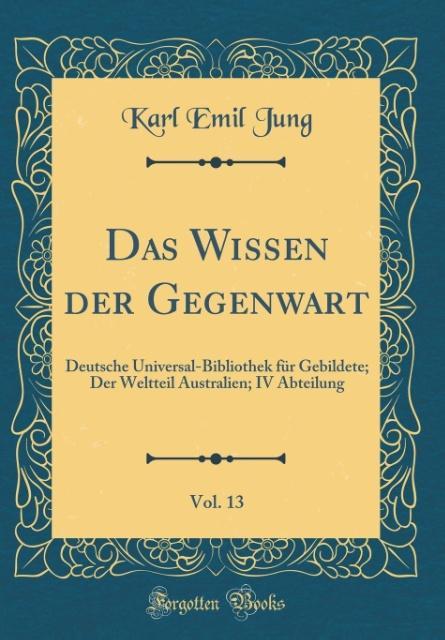 Das Wissen der Gegenwart, Vol. 13 als Buch von ...