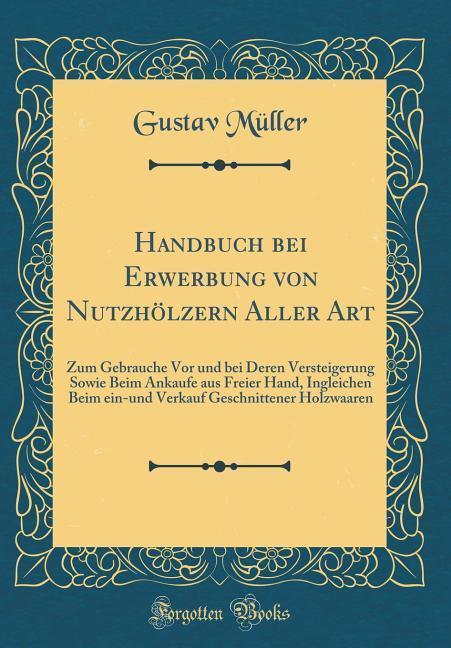 Handbuch bei Erwerbung von Nutzhölzern Aller Ar...
