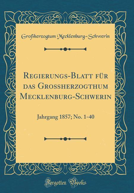 Regierungs-Blatt für das Großherzogthum Mecklen...
