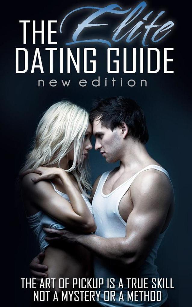 The Elite Dating Guide als eBook Download von M...
