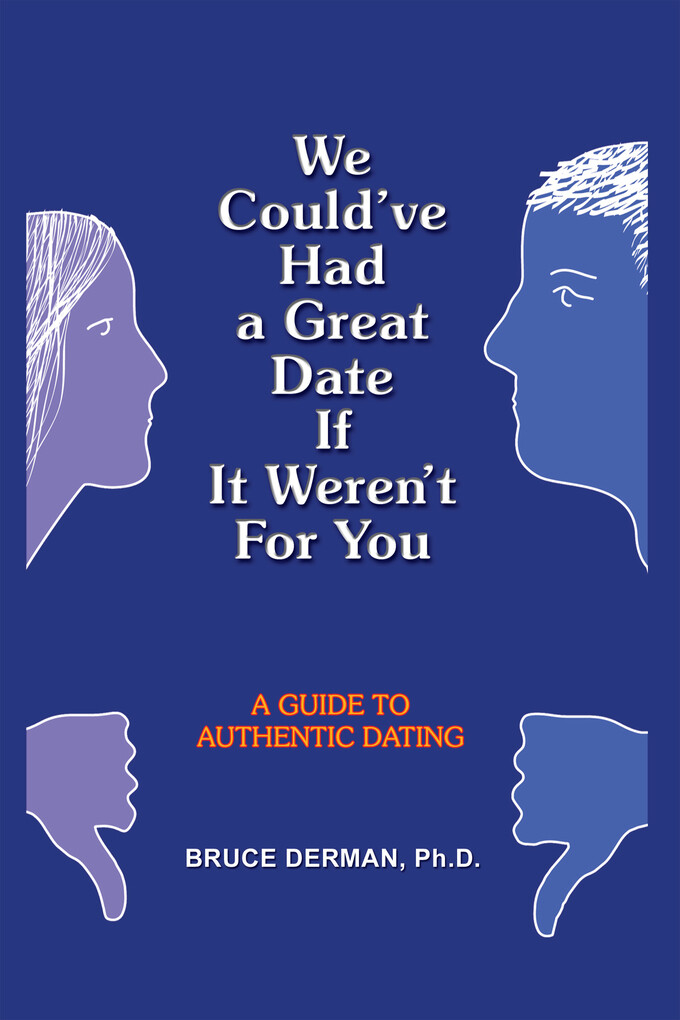 We Could´ve Had a Great Date If It Weren´t for ...