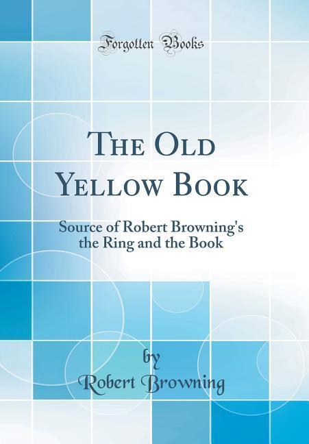 The Old Yellow Book als Buch von Robert Browning