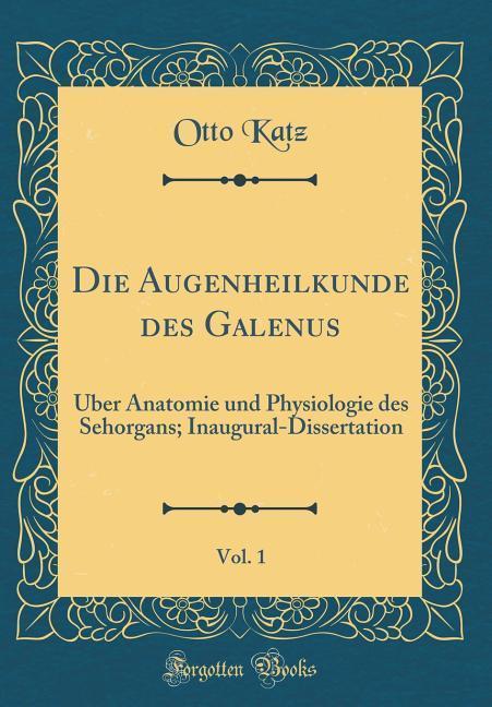 Die Augenheilkunde des Galenus, Vol. 1 als Buch...