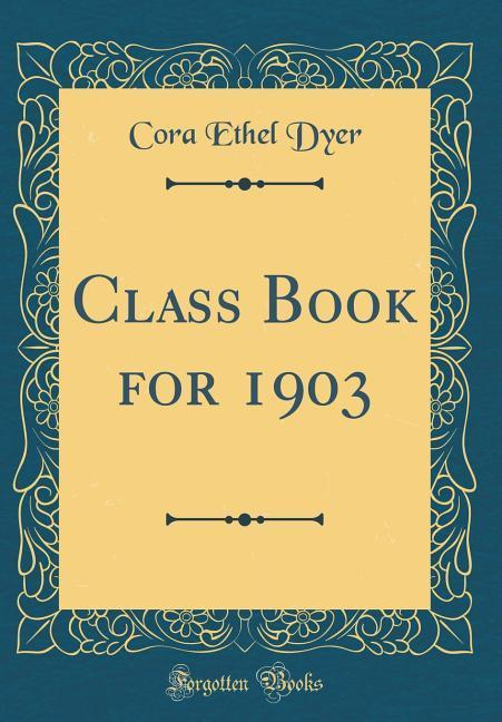 Class Book for 1903 (Classic Reprint) als Buch ...