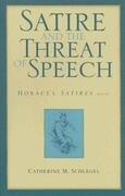 Satire and the Threat of Speech: Horace's Satires, Book 1