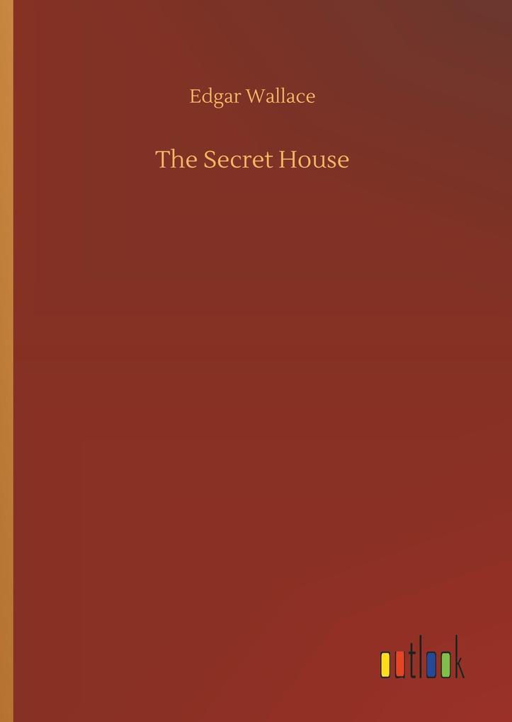 The Secret House als Buch von Edgar Wallace