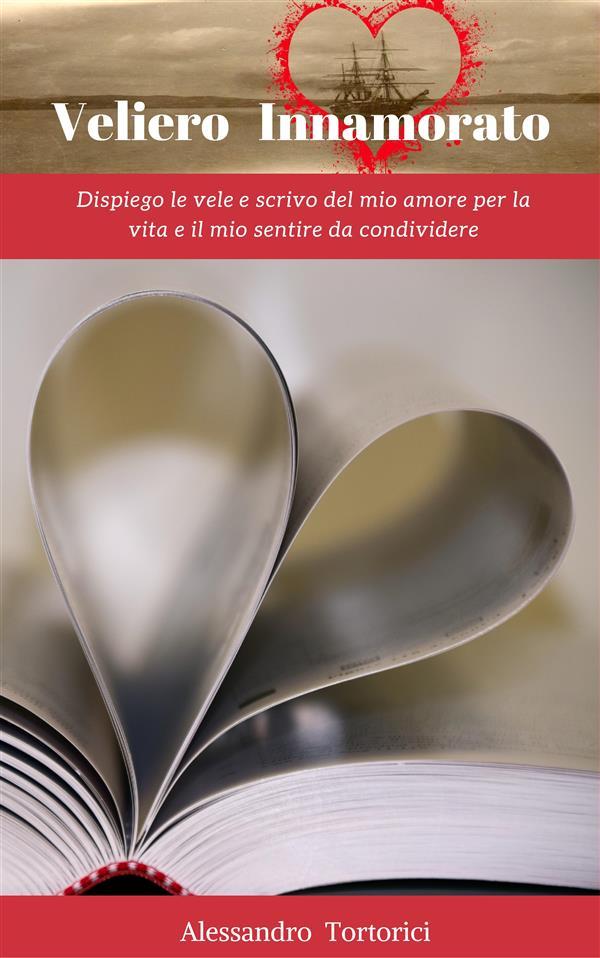 Veliero Innamorato - Vol. I als eBook