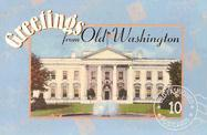 Greetings from Old Washington DC: Postcards from the Good Old Days