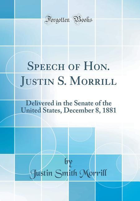 Speech of Hon. Justin S. Morrill als Buch von J...
