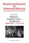 Handbuch der Geschichte der Internationalen Beziehungen 3. Hegemonie, multipolares System, Gleichgewicht (1648/1659-1713)