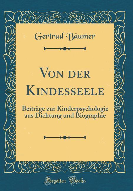 Von der Kindesseele als Buch von Gertrud Baumer