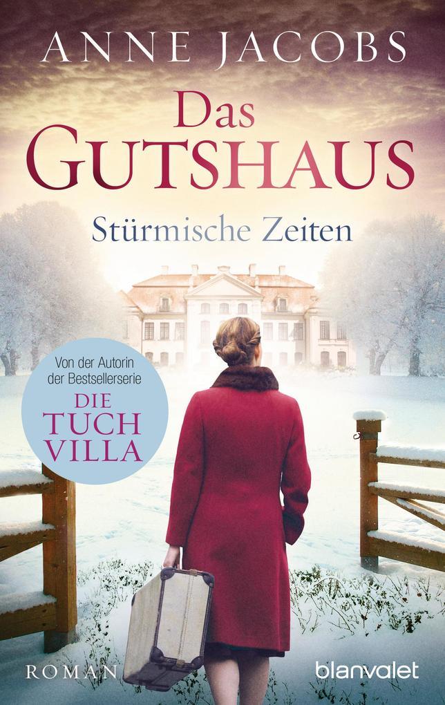 Das Gutshaus - Stürmische Zeiten als eBook