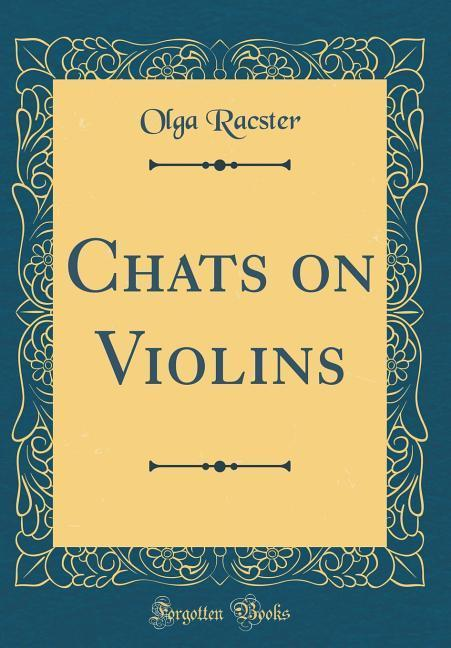 Chats on Violins (Classic Reprint) als Buch von...