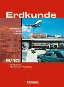 Erdkunde 9/10. Schuljahr. Mensch und Raum. Realschule. Neubearbeitung. Nordrhein-Westfalen