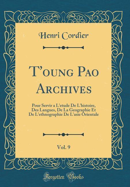 T´oung Pao Archives, Vol. 9 als Buch von Henri ...