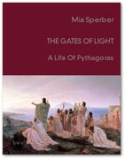 The Gates Of Light - A life Of Pythagoras