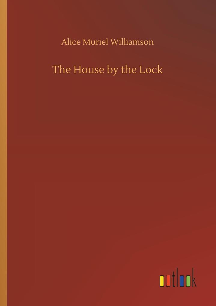 The House by the Lock als Buch von Alice Muriel...