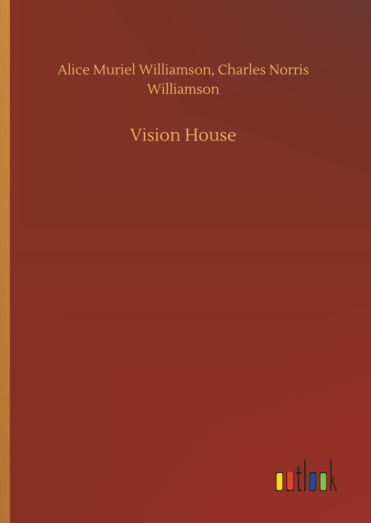 Vision House als Buch von Alice Muriel Williams...
