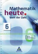 Mathematik heute. Welt der Zahl 6. Schülerband. Berlin, Brandenburg. Neubearbeitung