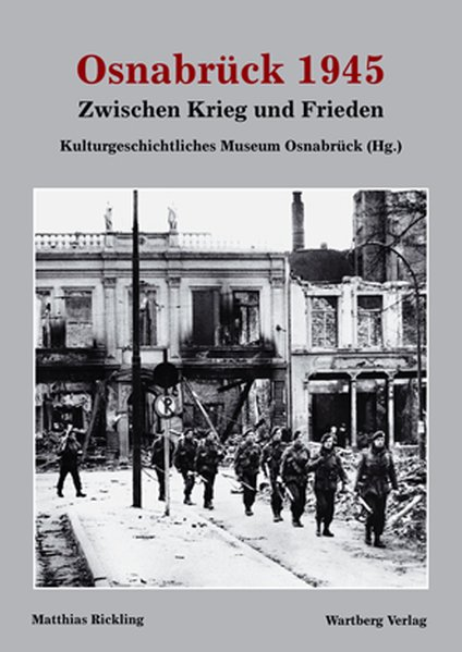 Osnabrück 1945 - Zwischen Krieg und Frieden als...