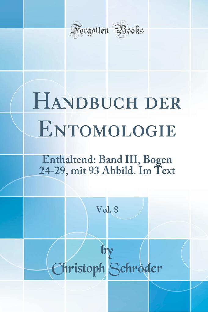 Handbuch der Entomologie, Vol. 8 als Buch von C...