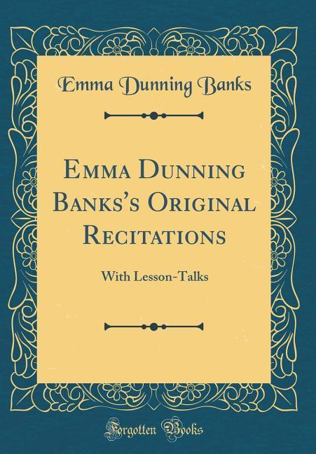 Emma Dunning Banks´s Original Recitations als B...