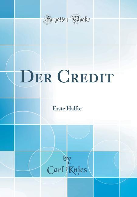 Der Credit als Buch von Carl Knies