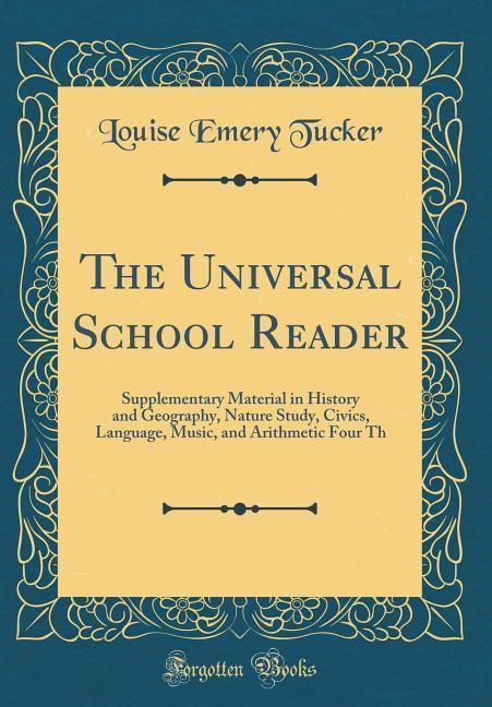The Universal School Reader als Buch von Louise...