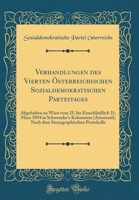 Verhandlungen des Vierten Österreichischen Sozi...