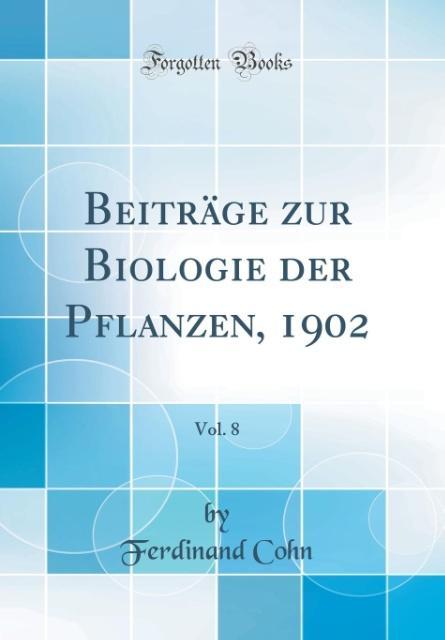 Beiträge zur Biologie der Pflanzen, 1902, Vol. ...