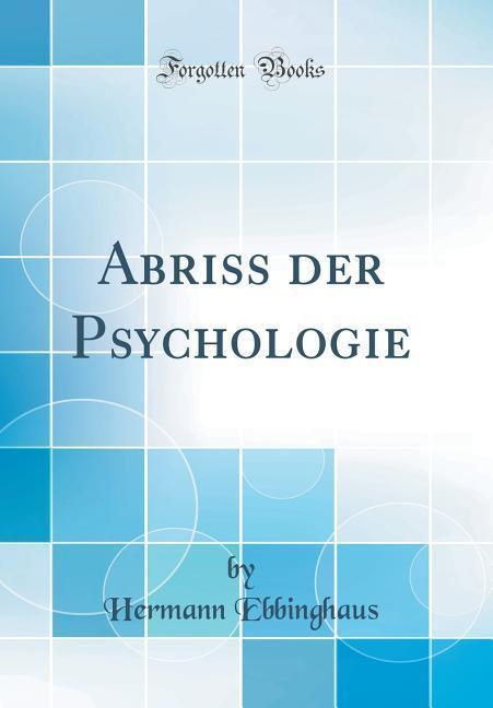 Abriss der Psychologie (Classic Reprint) als Bu...